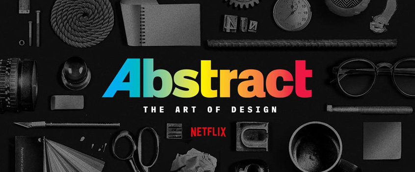 "Image of multiple design tools on a desk. Type across stew image says ""Abstract"". Image is an advertising image for the Netflix creative design TV show ""Abstract""."